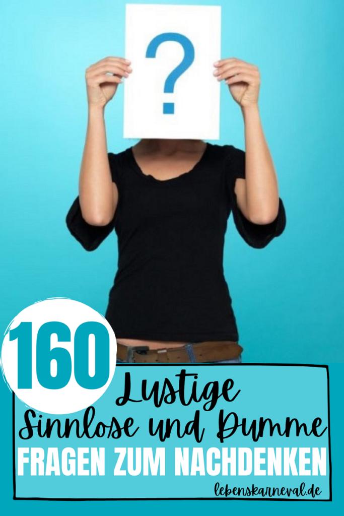 160 Lustige, Sinnlose Und Dumme Fragen Zum Nachdenken