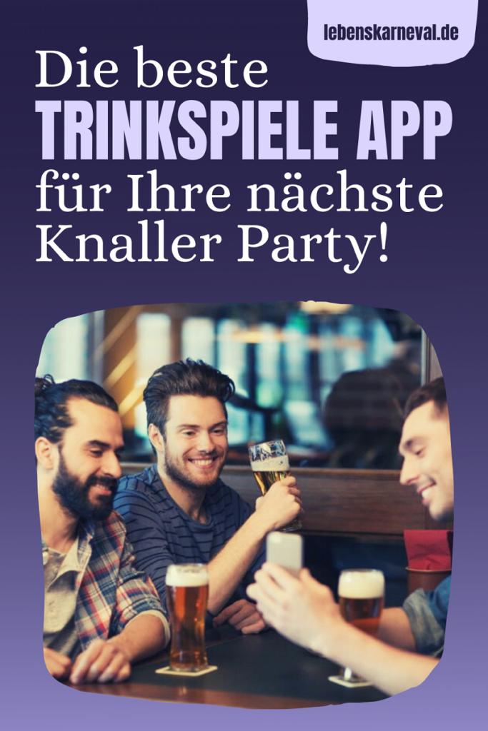 Die Beste Trinkspiele App Für Ihre Nächste Knaller Party!
