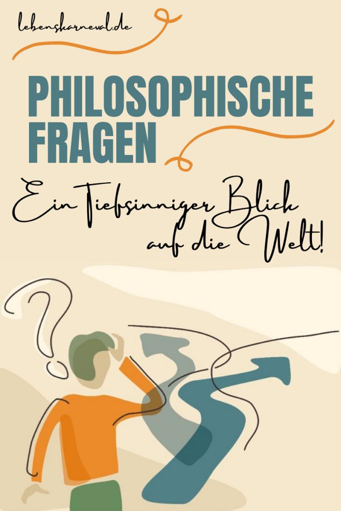 Philosophische Fragen-Ein Tiefsinniger Blick Auf Die Welt!