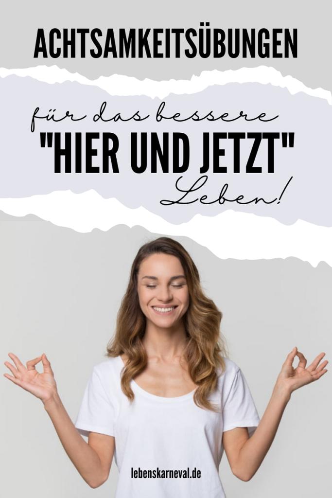 """Achtsamkeitsübungen Für Das Bessere """"Hier Und Jetzt"""" Leben!"""