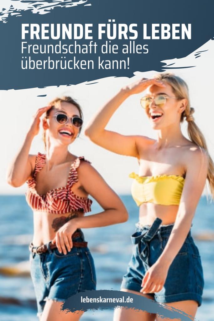 Freunde Fürs Leben: Freundschaft Die Alles Überbrücken Kann!