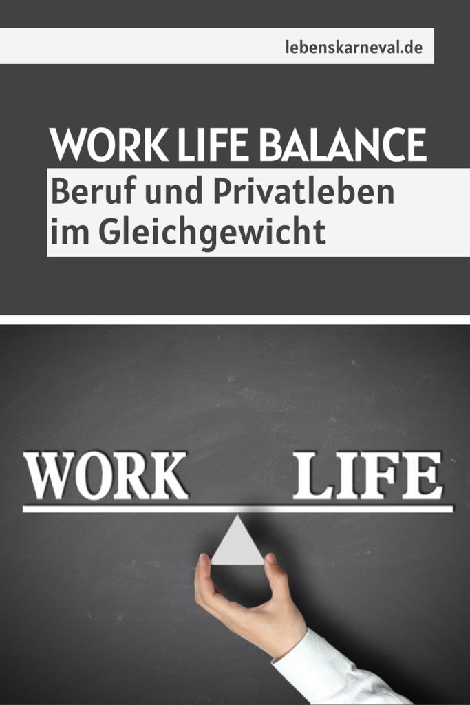 Work Life Balance: Beruf Und Privatleben Im Gleichgewicht
