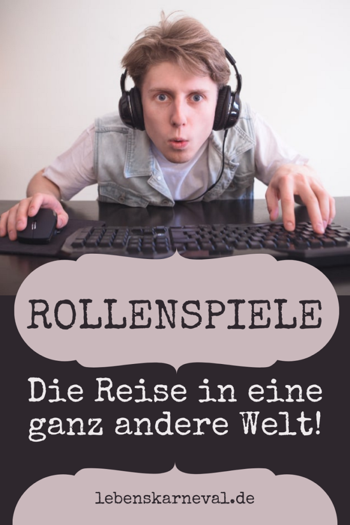 Rollenspiele: Die Reise In Eine Ganz Andere Welt!