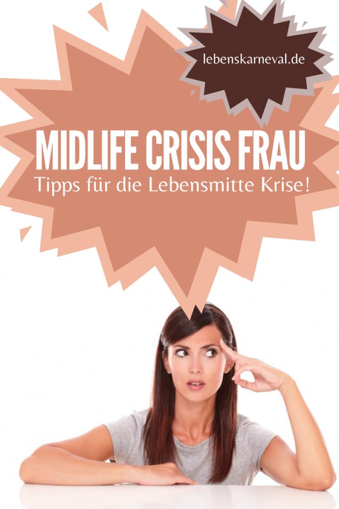 Midlife Crisis Frau: Tipps Für Die Lebensmitte Krise!